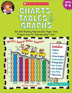 Charts,  Tables & Graphs: 30 Skill-Building Reproducible Pages That Prepare Kids for Standardized Tests