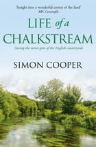 Life of a Chalkstream by Simon Cooper