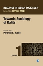 Readings in Indian Sociology: Volume I: Towards Sociology of Dalits by Paramjit S Judge