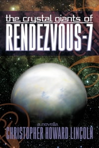 The Crystal Giants of Rendezvous-7
