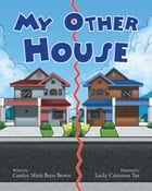 My Other House by Carolyn Marie Beers Brown