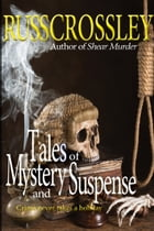 Tales of Mystery and Suspense by Russ Crossley