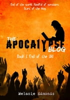 The Apocalypse Blog Book 1: End of the Old Cover Image