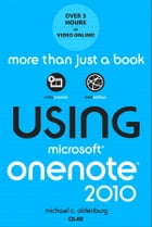 Using Microsoft OneNote 2010 by Michael C. Oldenburg