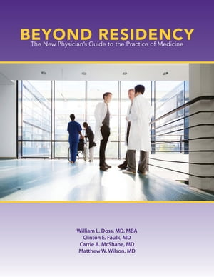 Beyond Residency The New Physician?s Guide to the Practice of Medicine