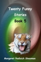 Twenty Funny Stories, Book 5 by Margaret Radisich Sleasman