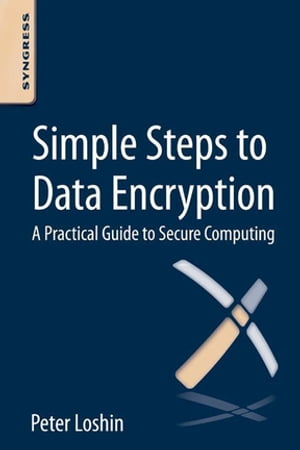 Simple Steps to Data Encryption A Practical Guide to Secure Computing