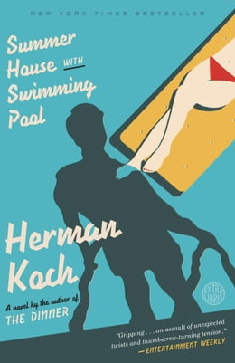 Book Summer House with Swimming Pool: A Novel by Herman Koch