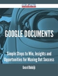 9781489152367 - Gerard Blokdijk: Google Documents - Simple Steps to Win, Insights and Opportunities for Maxing Out Success - 書