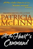 At the Heart's Command (A Place Called Home series): Book 2 by Patricia McLinn