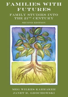 Families with Futures: Family Studies into the 21st Century, Second Edition