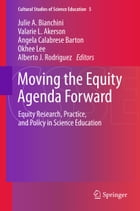 Moving the Equity Agenda Forward: Equity Research, Practice, and Policy in Science Education
