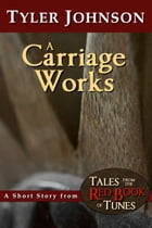 A Carriage Works by Tyler Johnson