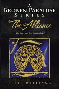 """A Broken Paradise Series: The Alliance: """"What have I gotta do to bring you back?"""""""