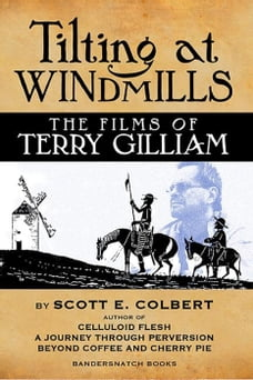 Tilting at Windmills: The Films of Terry Gilliam