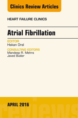 Atrial Fibrillation,  An Issue of Heart Failure Clinics,