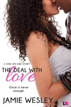 The Deal with Love by Jamie Wesley