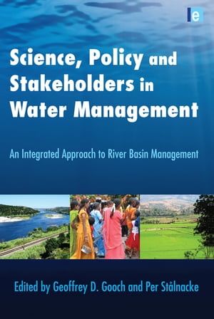 Science,  Policy and Stakeholders in Water Management An Integrated Approach to River Basin Management