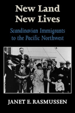 Book New Land, New Lives: Scandinavian Immigrants to the Pacific Northwest by Janet Elaine Guthrie