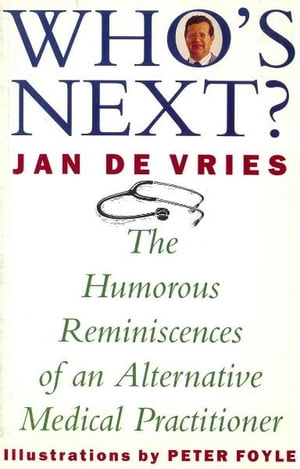 Who's Next? The Humorous Reminiscences of an Alternative Medical Practitioner