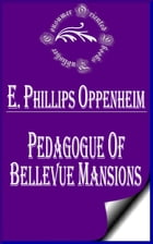 Pedagogue of Bellevue Mansions by E. Phillips Oppenheim