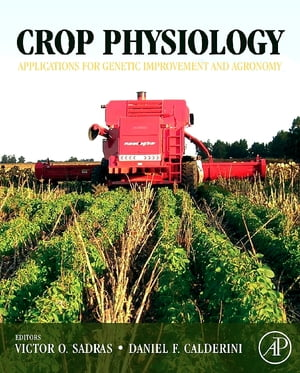 Crop Physiology Applications for Genetic Improvement and Agronomy