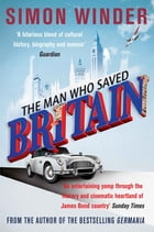 The Man Who Saved Britain by Simon Winder