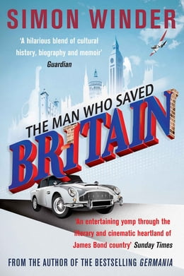 Book The Man Who Saved Britain by Simon Winder