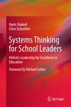 Systems Thinking for School Leaders: Holistic Leadership for Excellence in Education by Chen Schechter
