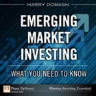 Emerging Market Investing: What You Need to Know by Harry Domash