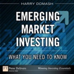 Book Emerging Market Investing: What You Need to Know by Harry Domash