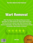 Wart Removal: With This Easy To Use Manual Discover Home Remedies For Wart Removal, Natural Wart Removal, The Pro  by Lori Coy