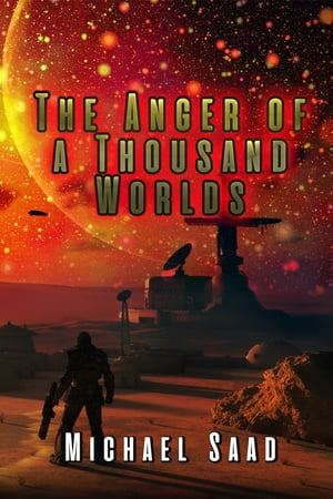 The Anger of a Thousand Worlds