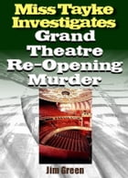 Grand Theatre Reopening Murder by Jim Green