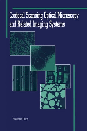 Confocal Scanning Optical Microscopy and Related Imaging Systems