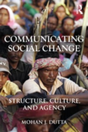 Communicating Social Change Structure,  Culture,  and Agency