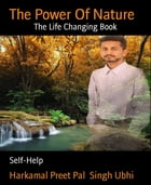 The Power Of Nature: The Life Changing Book