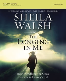 Book The Longing in Me Study Guide: A Study in the Life of David by Sheila Walsh