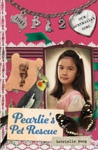 Pearlie's Pet Rescue: Our Australian Girl (Book 2)