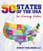 Fifty+ States Of The USA In Living Color by Speedy Publishing