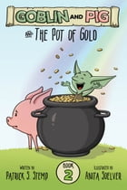 The Pot of Gold (Goblin and Pig 2) by Patrick S. Stemp