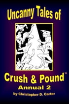 Uncanny Tales of Crush and Pound Annual 2 by Christopher D. Carter