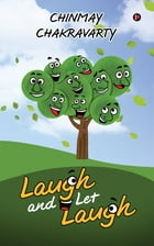 Laugh and Let Laugh by Chinmay Chakravarty