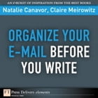 Organize Your E-mail Before You Write by Natalie Canavor