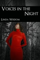 Voices in the Night by Linda Wisdom