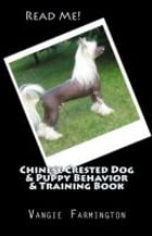 Chinese Crested Dog & Puppy Behavior & Training Book by Vangie Farmington