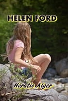 Helen Ford by Horatio Alger