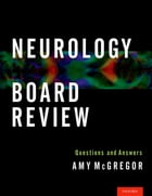 Neurology Board Review: Questions and Answers by Amy McGregor