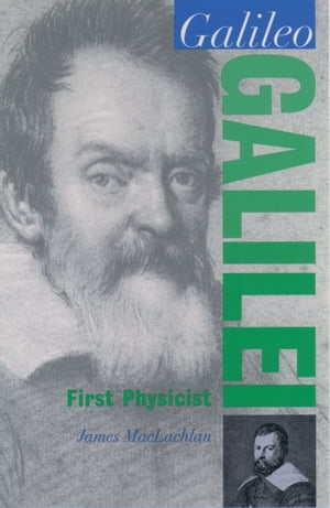 Galileo Galilei First Physicist