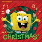 Don't Be A Jerk - It's Christmas! (SpongeBob SquarePants) by Nickeoldeon